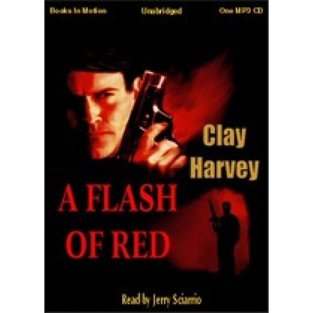 Download A Flash of Red [Unabridged MP3CD] by Clay Harvey pdf epub