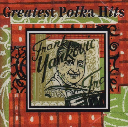 (Greatest Polka Hits by Frank Yankovic [Music CD])