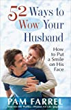 52 Ways to Wow Your Husband: How to Put a Smile on His Face