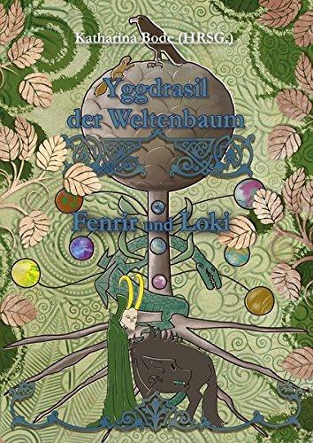 Yggdrasil der Weltenbaum: Fenrir und Loki