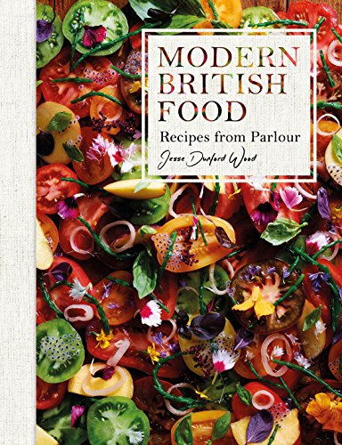 Modern British Food: Recipes from Parlour by Jesse Dunford Wood