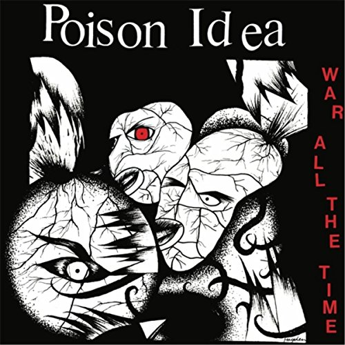 Poison Idea - War All The Time (2016) [FLAC] Download