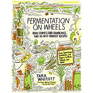 "Fermentation on Wheels: Road Stories, Food Ramblings, and 50 Do-It-Yourself Recipes from Sauerkraut, Kombucha, and Yogurt to Miso, Tempeh, and Mead 2 An enlightening and delicious road adventure/cookbook from the young woman the New York Times dubbed ""the Johnny Appleseed of Pickling.""Three years ago, fo"