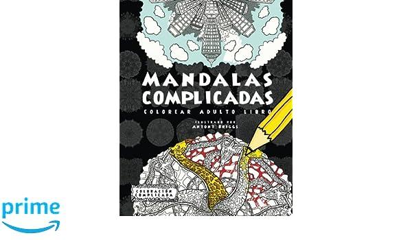 Mandalas Complicadas: Colorear Adulto Libro Coloración Complicada: Amazon.es: Coloración Complicada: Libros