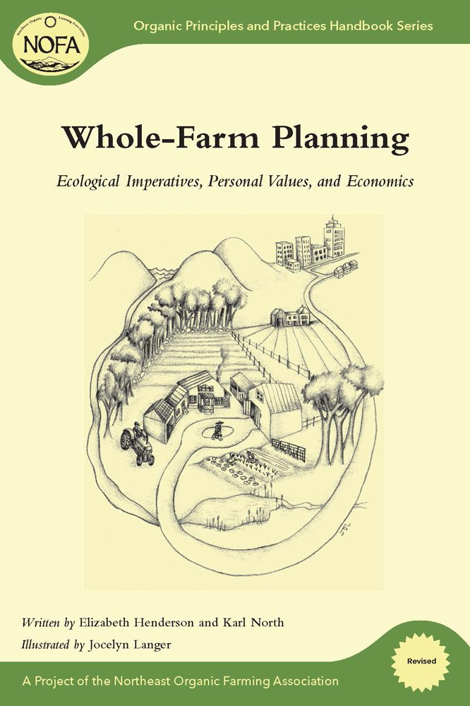 NOFA Guides Set: Whole-Farm Planning: Ecological Imperatives, Personal Values, and Economics (Organic Principles and Practices Handbook Series) pdf