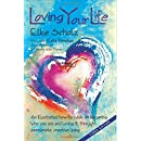 Loving Your Life: An illustrated how-to-book on becoming who you are and loving it, through passionate, creative living