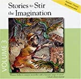 img - for Stories to Stir the Imagination, Volume 3: Pandora's Box, The Fisherman & His Wife, The Boy Who Cried Wolf, and The Nutcracker & the Mouse King (Stories to Stir the Imagination Album, 3) book / textbook / text book