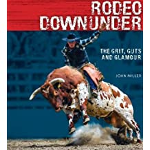 Rodeo Downunder: The grit, guts and glamour