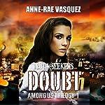 Doubt : Among Us Trilogy, Book 1 | Anne-Rae Vasquez
