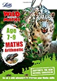 Letts Wild About — Maths - Arithmetic Age 7-9