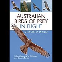 Australian Birds of Prey in Flight: A Photographic Guide