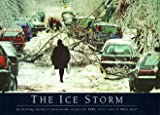 Front cover for the book The Ice Storm: An Historic Record in Photographs of January 1998 by Mark Abley