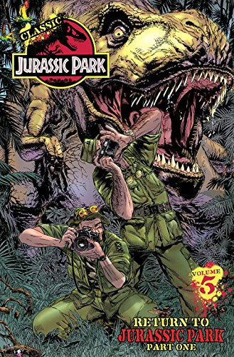 Classic Jurassic Park Volume 5: Return to Jurassic Park Part Two