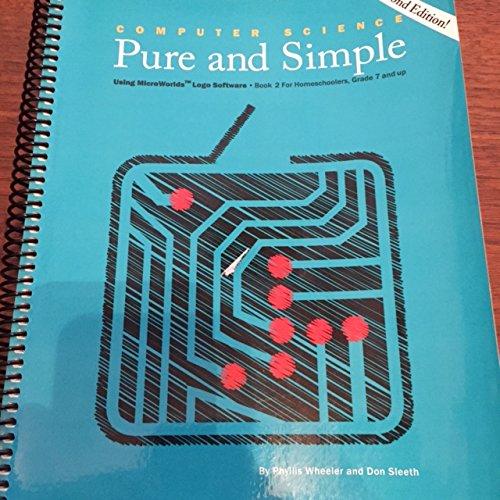 Computer Science Pure and Simple/ Book 2 for Homeschoolers
