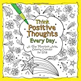 """2018 Calendar: Think Positive Thoughts Every Day Coloring Calendar, 12""""x12"""""""