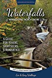 Waterfalls of Minnesota's North Shore and More, Expanded Second Edition: A Guide for Hikers, Sightseers and Romantics
