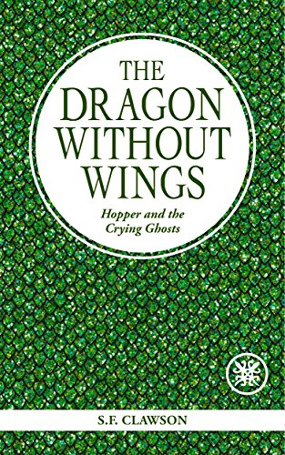 The Dragon Without Wings: Hopper and the Crying Ghosts - Kindle ...
