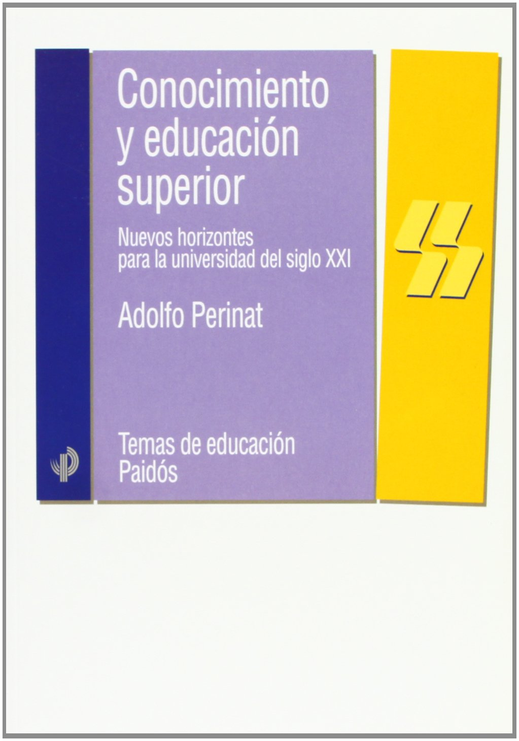 Conocimiento y education superior/ Knowledge And Superior ...