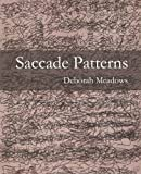 Saccade Patterns, Meadows, Deborah, 1609640063