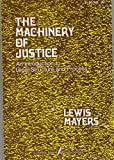 machinery of justice - The Machinery of Justice: An Introduction to Legal Structure and Process by Lewis Mayers (1973)