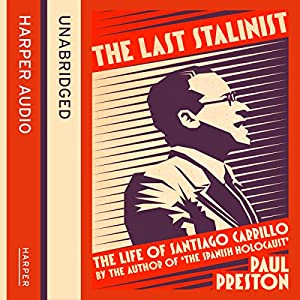 The Last Stalinist: The Life of Santiago Carrillo Audiobook