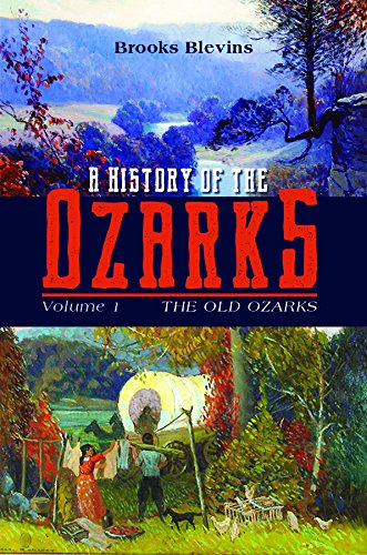 A History of the Ozarks, Volume 1: The Old Ozarks