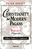 "Christianity for Modern Pagans: Pascal's Pensées: Pascal's ""Pensees"""