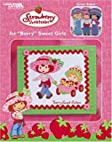 Strawberry Shortcake for Berry Sweet Girls, DIC Entertainment Corp., Leisure Arts, 1574869094