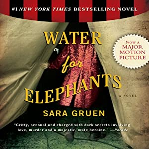 Water for Elephants Audiobook by Sara Gruen Narrated by David LeDoux, John Randolph Jones