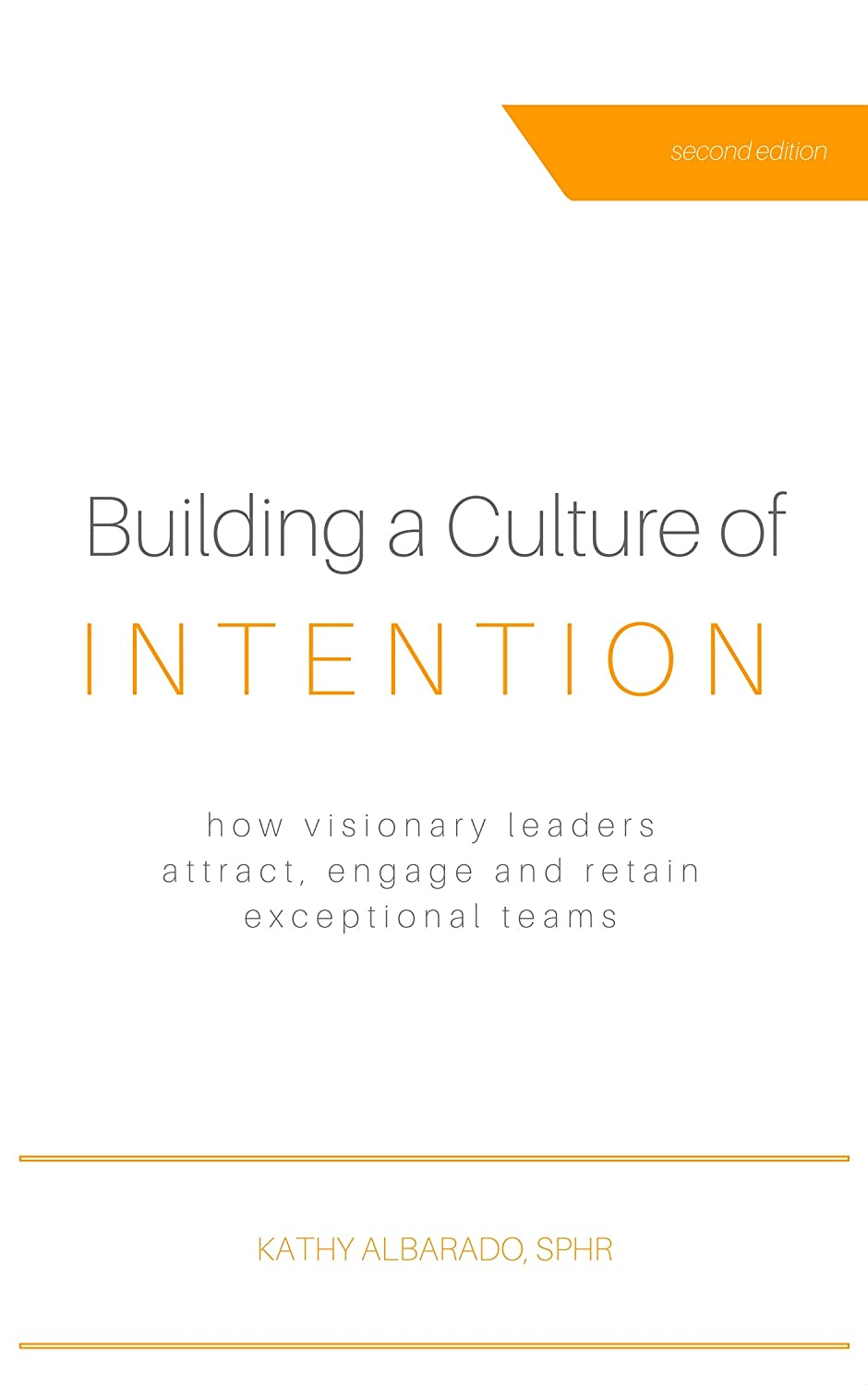 Building A Culture Of Intention How Visionary Leaders
