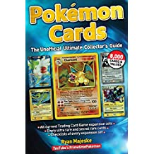 Pokemon Cards: The Unofficial Ultimate Collector's Guide