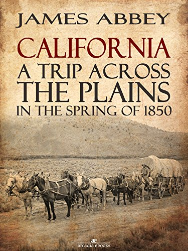 Amazon california a trip across the plains in the spring of california a trip across the plains in the spring of 1850 by james fandeluxe Gallery