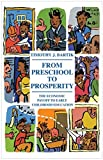 From Preschool to Prosperity: The Economic Payoff to Early Childhood Education (We Focus) by Timothy J. Bartik (2014-09-15)