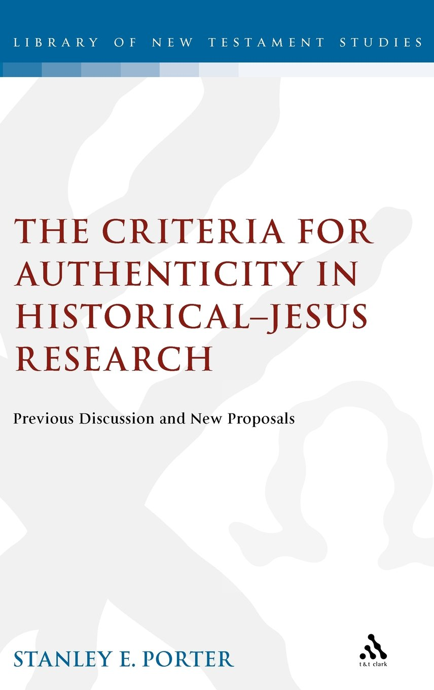 Criteria for Authenticity in Historical-Jesus Research (The Library of New Testament Studies)