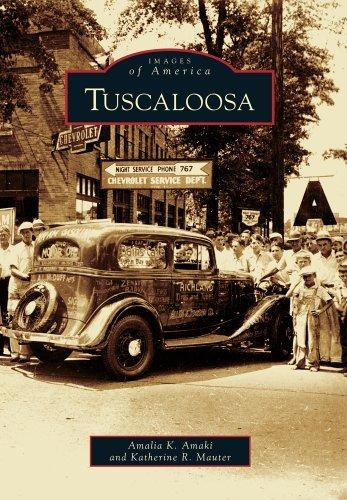 Tuscaloosa (Images of America) by Amalia K. Amaki - 9 Tuscaloosa