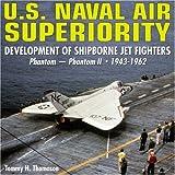 U. S. Naval Air Superiority, Tommy H. Thomason, 1580071104