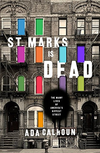 St. Marks Is Dead: The Many Lives of America's Hippest Street: The Many Lives of America's Hippest Street cover