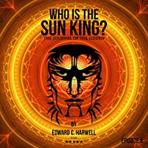 WHO IS THE SUN KING? VOLUME 4: TALES FROM THE 21ST CENTURY