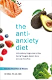 The Anti-Anxiety Diet: A Whole Body Programme to Stop Racing Thoughts, Banish Worry and Live Panic-Free
