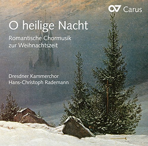 O heilige Nacht: Romantic Choral Music for Christmas (Choral Romantic Music)