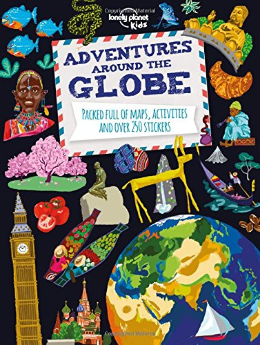 Adventures Around the Globe: Packed Full of Maps, Activities and