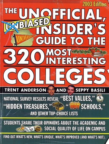 The Unofficial, Unbiased Insider's Guide to the 320 Most Interesting Colleges (UNOFFICIAL, UNBIASED INSIDER'S GUIDE TO THE MOST INTERESTING COLLEGES)