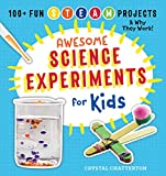 #10: Awesome Science Experiments for Kids: 100+ Fun STEM / STEAM Projects and Why They Work