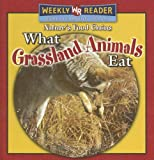 What Grassland Animals Eat, Joanne Mattern, 0836868722