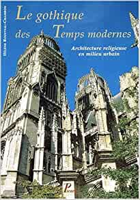 Le gothique des temps modernes architecture religieuse en for Architecture gothique