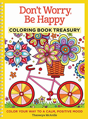 Don't Worry, Be Happy Coloring Book Treasury: Color Your Way To A Calm, Positive Mood (Design Originals) 96 Cheerful One-Side-Only Designs on Extra-Thick Perforated Paper in a Spiral Lay-Flat Binding (Coloring Christmas Print Pages)