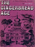 The Gingerbread Age - A View of Victorian America