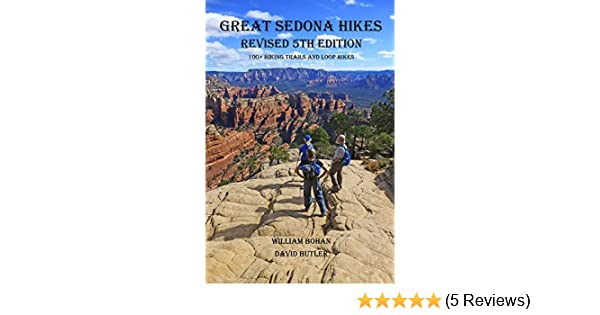 Great Sedona Hikes Revised 5th Edition Kindle Edition By William