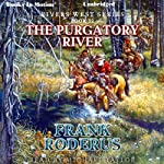 The Purgatory River: Rivers West Series, Book 12 | Frank Roderus