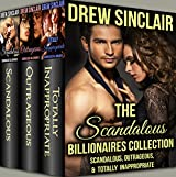 The Scandalous Billionaires Collection: Scandalous, Outrageous & Totally Inappropriate